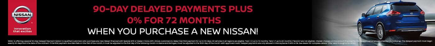 90-Day Delayed Payments Plus 0% for 72 Months When You Purchase A New Nissan!