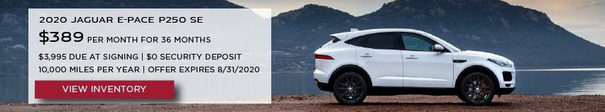 White 2020 JAGUAR E-PACE P250 SE on road near lake. 2020 JAGUAR E-PACE P250 SE. $389 PER MONTH. 36 MONTH LEASE TERM. $3,995 CASH DUE AT SIGNING. $0 SECURITY DEPOSIT. 10,000 MILES PER YEAR. EXCLUDES RETAILER FEES, TAXES, TITLE AND REGISTRATION FEES, PROCESSING FEE AND ANY EMISSION TESTING CHARGE. OFFER ENDS 8/31/2020.