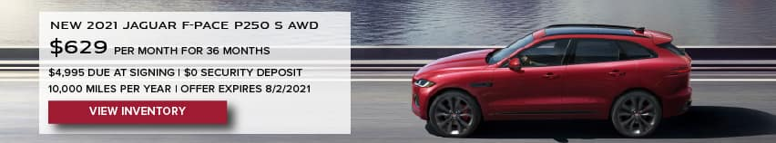 NEW 2021 JAGUAR F-PACE P250 S AWD. $629 PER MONTH. 36 MONTH LEASE TERM. $4,995 CASH DUE AT SIGNING. $0 SECURITY DEPOSIT. 10,000 MILES PER YEAR. EXCLUDES RETAILER FEES, TAXES, TITLE AND REGISTRATION FEES, PROCESSING FEE AND ANY EMISSION TESTING CHARGE. OFFER ENDS 8/2/2021. VIEW INVENTORY. RED JAGUAR F-PACE DRIVING NEAR LAKE.