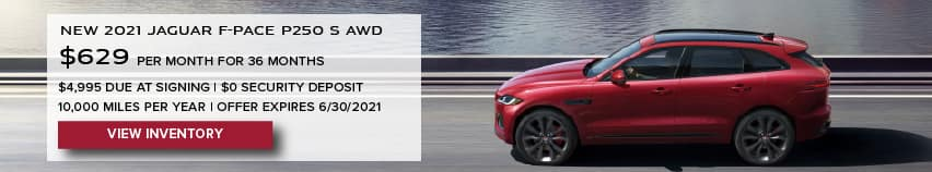 NEW 2021 JAGUAR F-PACE P250 S AWD. $629 PER MONTH. 36 MONTH LEASE TERM. $4,995 CASH DUE AT SIGNING. $0 SECURITY DEPOSIT. 10,000 MILES PER YEAR. EXCLUDES RETAILER FEES, TAXES, TITLE AND REGISTRATION FEES, PROCESSING FEE AND ANY EMISSION TESTING CHARGE. OFFER ENDS 6/30/2021. VIEW INVENTORY. RED JAGUAR F-PACE DRIVING DOWN ROAD NEAR LAKE.